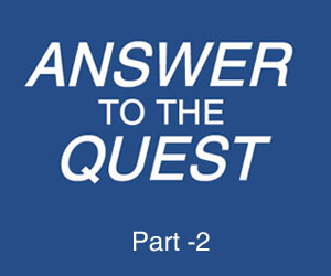Answer To The Quest - Satsang
